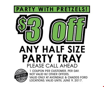 $3 off any half size party tray. Please call ahead.