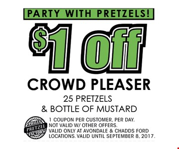 $1 OFF crowd pleaser    25 pretzels & bottle of mustard