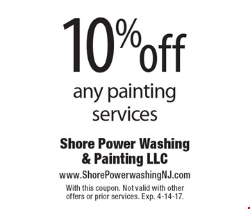10% off any painting services. With this coupon. Not valid with other offers or prior services. Exp. 4-14-17.