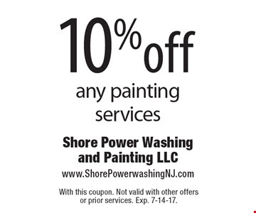 10%off any painting services. With this coupon. Not valid with other offers or prior services. Exp. 7-14-17.