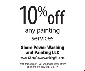 10%off any painting services. With this coupon. Not valid with other offers or prior services. Exp. 9-8-17.