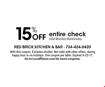 15% Off entire check valid Monday-Wednesday. With this coupon. Excludes alcohol. Not valid with other offers, during happy hour or on holidays. One coupon per table. Expires 9-22-17. Go to LocalFlavor.com for more coupons.