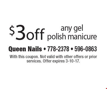 $3off any gel polish manicure. With this coupon. Not valid with other offers or prior services. Offer expires 3-10-17.