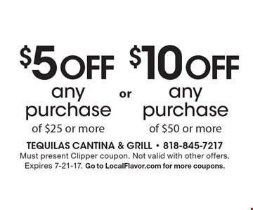 $10 off any purchase of $50 or more. $5 off any purchase of $25 or more. Must present Clipper coupon. Not valid with other offers. Expires 7-21-17. Go to LocalFlavor.com for more coupons.