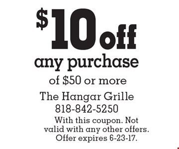 $10 off any purchase of $50 or more. With this coupon. Not valid with any other offers. Offer expires 6-23-17.