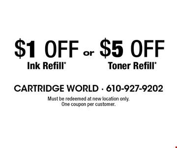 $5 OFF Toner Refill*. $1 OFF Ink Refill*.