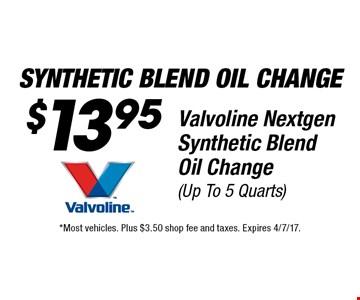Synthetic Blend Oil Change. $13.95 Valvoline Nextgen Synthetic Blend Oil Change (Up To 5 Quarts). *Most vehicles. Plus $3.50 shop fee and taxes. Expires 4/7/17.