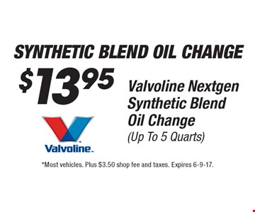 Synthetic Blend Oil Change $13.95 Valvoline Nextgen Synthetic Blend Oil Change (Up To 5 Quarts). *Most vehicles. Plus $3.50 shop fee and taxes. Expires 6-9-17.