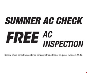 Free AC Inspection. Special offers cannot be combined with any other offers or coupons. Expires 8-11-17.