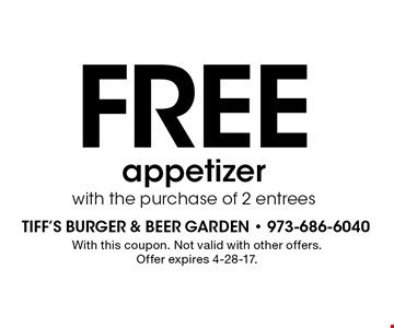 Free appetizer with the purchase of 2 entrees. With this coupon. Not valid with other offers. Offer expires 4-28-17.