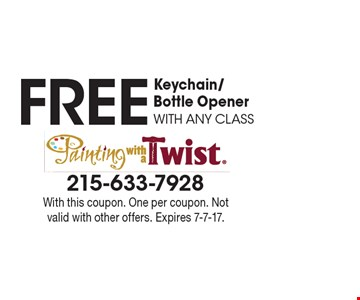 FREE Keychain/Bottle Opener WITH ANY CLASS. With this coupon. One per coupon. Not valid with other offers. Expires 7-7-17.