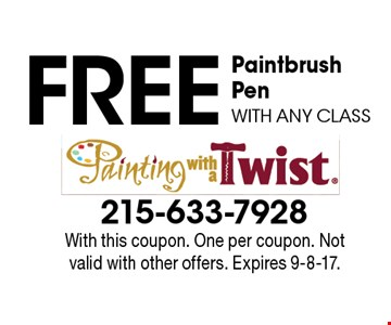 Free paintbrush pen with any class. With this coupon. One per coupon. Not valid with other offers. Expires 9-8-17.