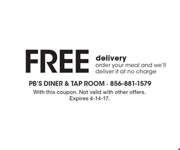 Free delivery, order your meal and we'll deliver it at no charge. With this coupon. Not valid with other offers. Expires 4-14-17.