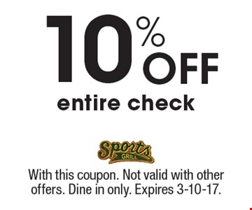 10% off entire check. With this coupon. Not valid with other offers. Dine in only. Expires 3-10-17.