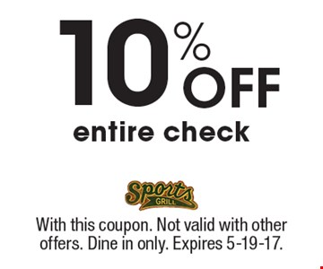 10% off entire check. With this coupon. Not valid with other offers. Dine in only. Expires 5-19-17.