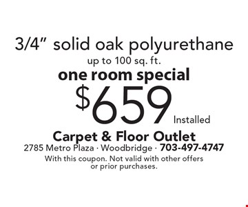 One room special. $659 installed 3/4