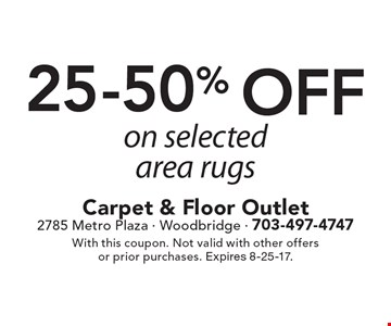 25-50% off on selected area rugs. With this coupon. Not valid with other offers or prior purchases. Expires 8-25-17.
