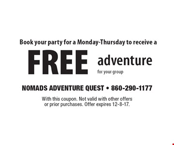 Book your party for a Monday-Thursday to receive a FREE adventure for your group. With this coupon. Not valid with other offers or prior purchases. Offer expires 12-8-17.