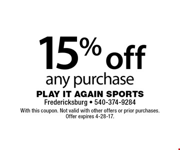 15% off any purchase. With this coupon. Not valid with other offers or prior purchases. Offer expires 4-28-17.