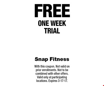 Free one week trial. With this coupon. Not valid on prior enrollments. Not to be combined with other offers. Valid only at participating locations. Expires 3-17-17.