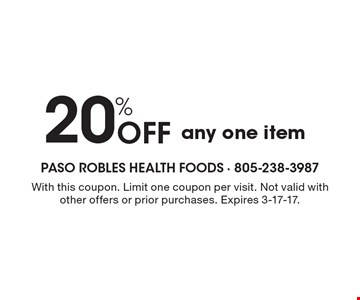20% Off any one item. With this coupon. Limit one coupon per visit. Not valid with other offers or prior purchases. Expires 3-17-17.