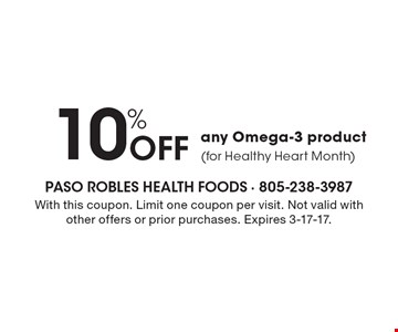 10% Off any Omega-3 product (for Healthy Heart Month). With this coupon. Limit one coupon per visit. Not valid with other offers or prior purchases. Expires 3-17-17.