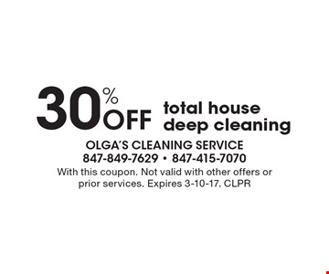 30% off total house deep cleaning. With this coupon. Not valid with other offers or prior services. Expires 3-10-17. CLPR