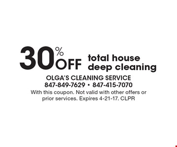 30% Off total house deep cleaning. With this coupon. Not valid with other offers or prior services. Expires 4-21-17. CLPR