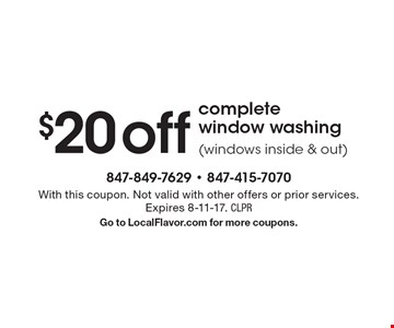 $20off complete window washing(windows inside & out). With this coupon. Not valid with other offers or prior services. Expires 8-11-17. CLPR. Go to LocalFlavor.com for more coupons.
