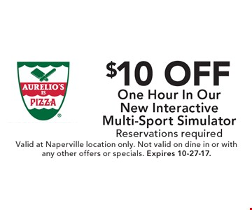 $10 Off One Hour In Our New Interactive Multi-Sport Simulator. Reservations required. Valid at Naperville location only. Not valid on dine in or with any other offers or specials. Expires 10-27-17.