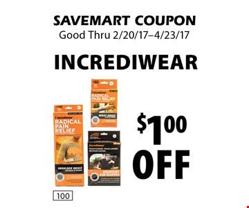$1.00 off Incrediwear. SAVEMART COUPON. Good Thru 2/20/17-4/23/17.