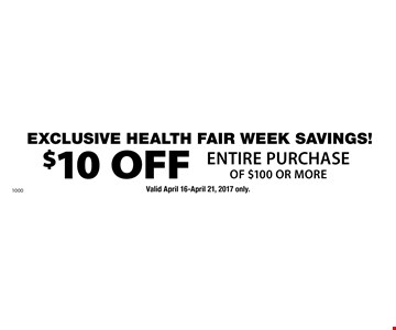 Exclusive Health Fair Week Savings! $10 off entire purchase of $100 or more. Valid April 16-April 21, 2017 only.