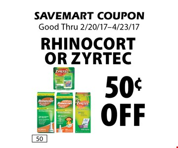 50¢ off Rhinocort or Zyrtec. SAVEMART COUPON Good Thru 2/20/17-4/23/17.