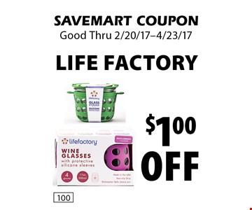 $1.00 off Life Factory. SAVEMART COUPON. Good Thru 2/20/17-4/23/17