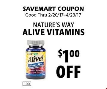 $1.00 off Nature's Way Alive Vitamins. SAVEMART COUPON. Good Thru 2/20/17-4/23/17.