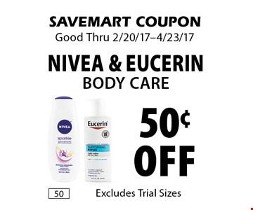 50¢ off Nivea & Eucerin Body Care. SAVEMART COUPON. Good Thru 2/20/17-4/23/17.