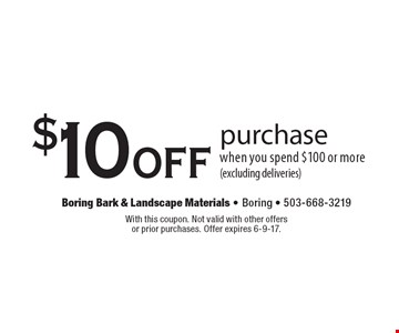$10 off purchase when you spend $100 or more (excluding deliveries). With this coupon. Not valid with other offers or prior purchases. Offer expires 6-9-17.