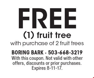 Free (1) fruit tree with purchase of 2 fruit trees. With this coupon. Not valid with other offers, discounts or prior purchases. Expires 8-11-17.
