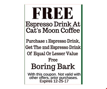 Free Espresso Drink at Cats Moon Coffee -Purchase 1 Espresso Drink, Get the 2nd Espresso Drink of Equal or lesser value Free