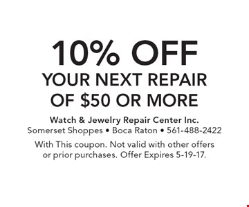 10% off your Next Repair of $50 or more. With This coupon. Not valid with other offers or prior purchases. Offer Expires 5-19-17.