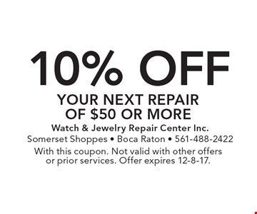10% off your next repair of $50 or more. With this coupon. Not valid with other offers or prior services. Offer expires 12-8-17.