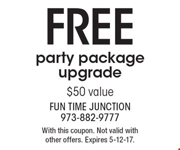 FREE party package upgrade $50 value. With this coupon. Not valid with other offers. Expires 5-12-17.