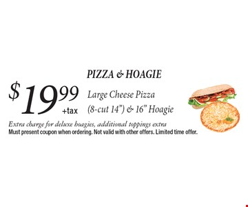 $19.99 + tax Large Cheese Pizza (8-cut 14