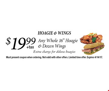 Hoagie & Wings $19.99 Any Whole 16