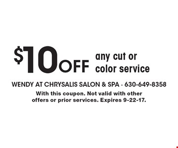 $10 Off Any Cut Or Color Service. With this coupon. Not valid with other offers or prior services. Expires 9-22-17.