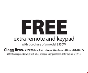FREE extra remote and keypad with purchase of a model 8550W. With this coupon. Not valid with other offers or prior purchases. Offer expires 5-12-17.