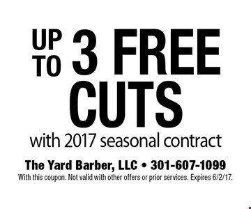up to 3 Cuts Free with 2017 seasonal contract. With this coupon. Not valid with other offers or prior services. Expires 6/2/17.