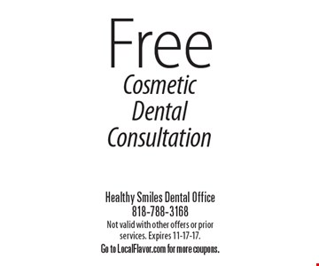 Free Cosmetic Dental Consultation. Not valid with other offers or prior services. Expires 11-17-17. Go to LocalFlavor.com for more coupons.