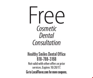 Free Cosmetic Dental Consultation. Not valid with other offers or prior services. Expires 10/20/17. Go to LocalFlavor.com for more coupons.