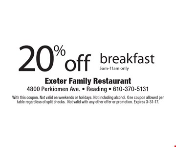 20% off breakfast 5am-11am only. With this coupon. Not valid on weekends or holidays. Not including alcohol. One coupon allowed per table regardless of split checks. Not valid with any other offer or promotion. Expires 3-31-17.